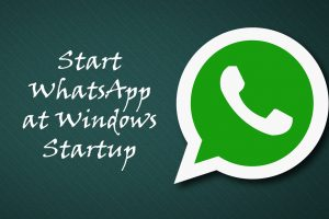 WhatsApp Windows Startup